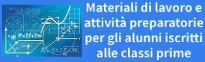 Materiali di lavoro e attività preparatorie per gli alunni iscritti alle classi prime