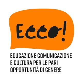 Ecco! - EDUCAZIONE COMUNICAZIONE E CULTURA PER LE PARI OPPORTUNITA' DI GENERE